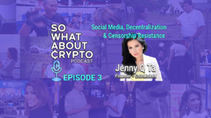Episode 3 – Jenny Q Ta from Coinlinked on Social Media