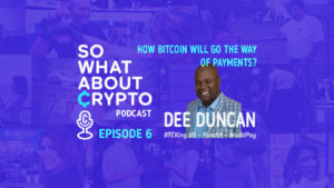 How Bitcoin will go to the way of Payments with Dee Duncan?